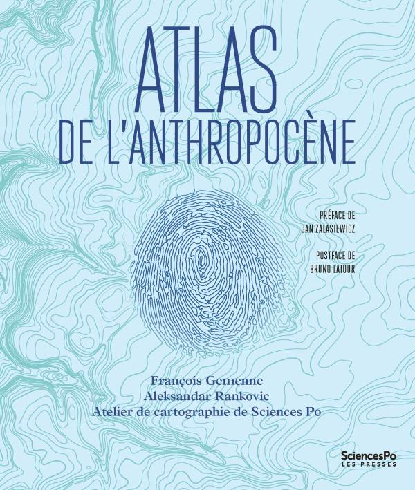 ATLAS DE L'ANTHROPOCENE - POSTFACE DE BRUNO LATOUR